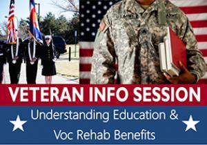Veteran Info Session - Understanding Education & Voc Rehab Benefits
